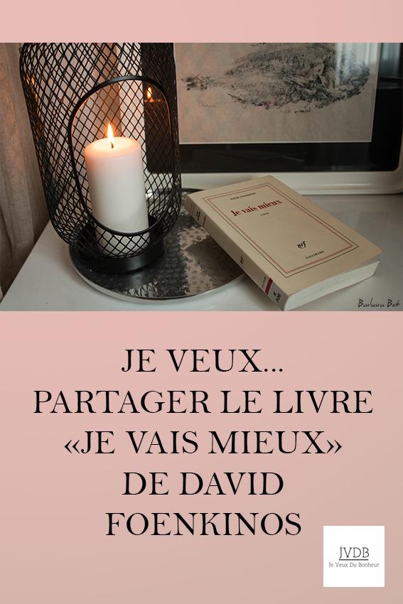 """Je veux partager le livre """"Je vais mieux"""" de David Foenkinos"""