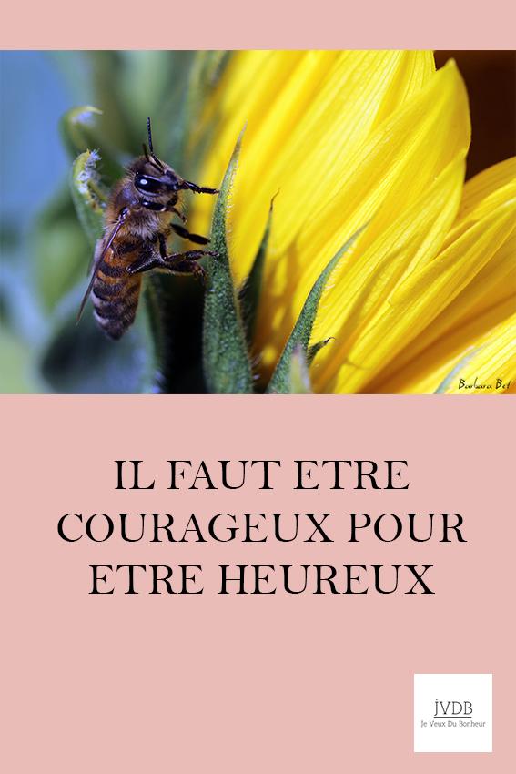 Il faut être courageux pour être heureux