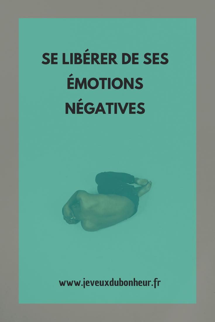 Se libérer de ses émotions négatives