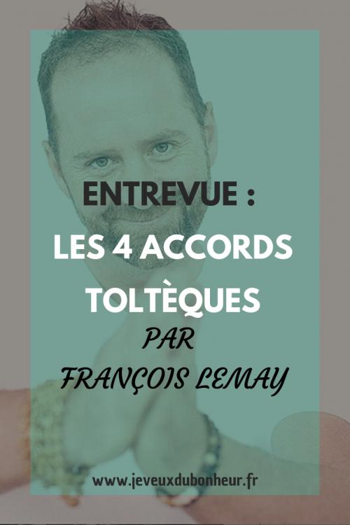 Entrevue : les 4 accords toltèques vus par François Lemay