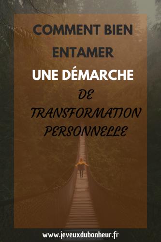 Comment bien entamer une démarche de transformation personnelle