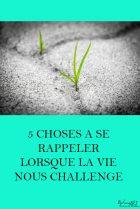 5 choses à se rappeler lorsque la vie nous challenge nnkawiimh9doro60hdgfte4r9oq6qo21hs6fu7jy96 MES ARTICLES