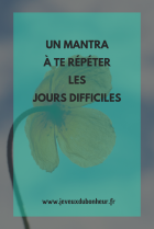 Copie de Un mantra à te répéter les jours difficiles nvkma5qmkuiz41l89y2sv6qtk1r7il08newabln0h6 MES ARTICLES