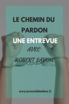 Le chemin du pardon une entrevue avec Robert Savoie e1550669085755 o3srdq4n5r76r3b0df584pbxfyjm9yoiuw7hmi72no MES ARTICLES