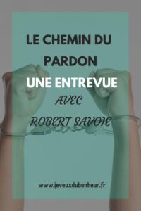Le chemin du pardon une entrevue avec Robert Savoie e1550669085755 o3srdq4nw2gpfxsof4gga34xu202phf8tvnw3kkfy0 Bulles dinspiration