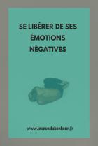 Se libérer de ses émotions négatives nv3eko9ngciuitd101rakep4ewdalkw9ppovwq4vmy MES ARTICLES
